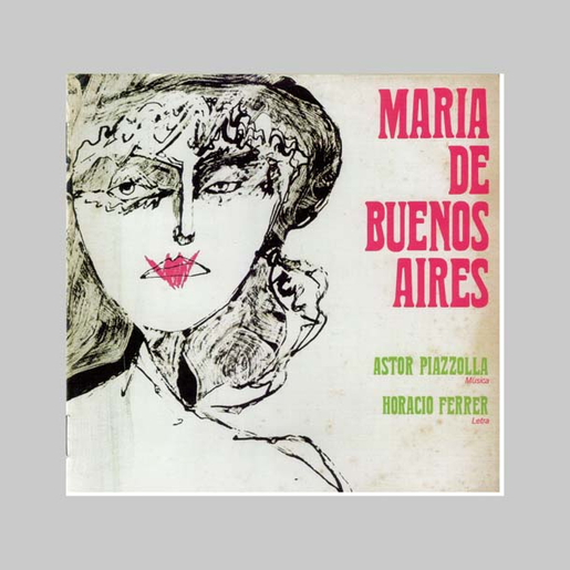 PIAZZOLLA ASTOR MARIA DE BUENOS AIRES