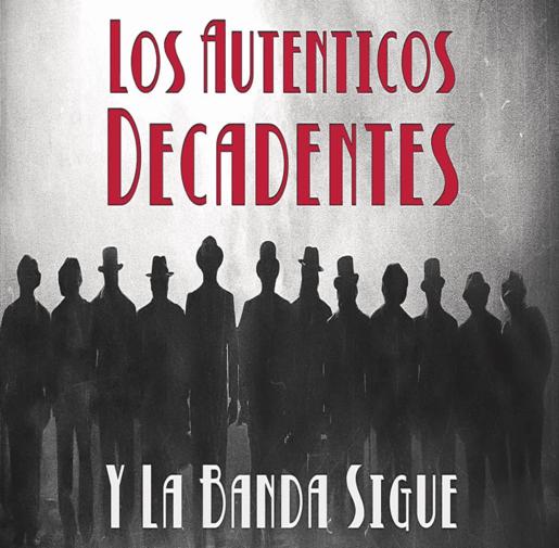 AUTENTICOS DECADENTES Y LA BANDA SIGUE