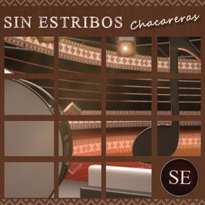 SIN ESTRIBOS - CHACARERAS
