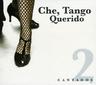CHE, TANGO QUERIDO VOL. 2 - CA